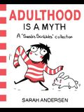 Adulthood Is a Myth, Volume 1: A Sarah's Scribbles Collection
