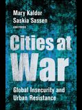 Cities at War: Global Insecurity and Urban Resistance