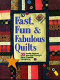 Fast, Fun, & Fabulous Quilts: 30 Terrific Projects from the Country's Most Creative Designers