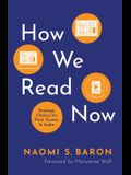 How We Read Now: Strategic Choices for Print, Screen, and Audio