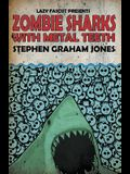 Zombie Sharks with Metal Teeth