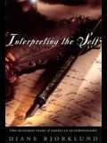 Interpreting the Self: Two Hundred Years of American Autobiography