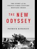 The New Odyssey: The Story of the Twenty-First Century Refugee Crisis