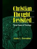 Christian Thought Revisited: Three Types of Theology
