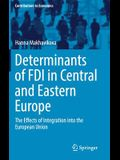 Determinants of FDI in Central and Eastern Europe: The Effects of Integration Into the European Union