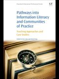 Pathways Into Information Literacy and Communities of Practice: Teaching Approaches and Case Studies
