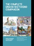 The Complete Urban Sketching Companion: Essential Concepts and Techniques from the Urban Sketching Handbooks--Architecture and Cityscapes, Understandi
