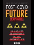 Post-Covid Future Exposed!: The Great Reset, Build Back Better and Total Economic Collapse - Agenda 2021 - 2030 - Population Control - Globalist F