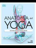 Anatomía del Yoga (Science of Yoga): Un Estudio Fisiológico Postura a Postura