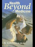 Health Beyond Medicine: A Chiropractic Miracle