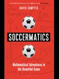 Soccermatics: Mathematical Adventures in the Beautiful Game Pro-Edition