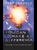 You Can Make a Difference: High-Voltage Living in a Burned-Out World
