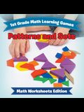1st Grade Math Learning Games: Patterns and Sets Math Worksheets Edition