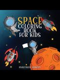 Space Coloring Book for Kids: Astronauts, Planets, Space Ships, and Outer Space for Kids Ages 6-8, 9-12