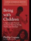 Being with Children: A High-Spirited Personal Account of Teaching Writing, Theater, and Videotape