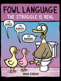 Fowl Language: The Struggle Is Real, Volume 2