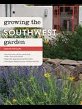 Growing the Southwest Garden: Regional Ornamental Gardening