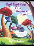 Night Night Klaus & The Mushroom Forest: Help Kids Look Forward to Bedtime. Book 1.
