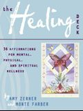 The Healing Deck: 36 Affirmations for Mental, Physical, and Spiritual Wellness