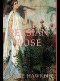 Persian Rose: Part 2 of the White Lotus trilogy