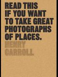 Read This If You Want to Take Great Photographs of Places: (Beginners Guide, Landscape Photography, Street Photography)