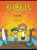 Brubbies: The Big One