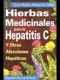 Hierbas Medicinales Para la Hepatitis C y Otras Afecciones Hepaticas