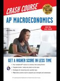 Ap(r) Macroeconomics Crash Course, for the 2021 Exam, Book + Online: Get a Higher Score in Less Time