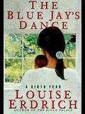 The Blue Jay's Dance: A Birth Year