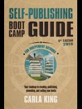 Self-Publishing Boot Camp Guide for Independent Authors, 4th Edition: Your roadmap to creating, publishing, selling, and marketing your books