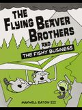 The Flying Beaver Brothers and the Fishy Business 2: The Flying Beaver Brothers and the Fishy Business
