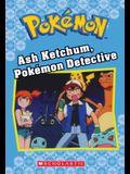 Ash Ketchum, Pokémon Detective (Pokémon Classic Chapter Book)