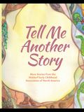 Tell Me Another Story: More Stories from the Waldorf Early Childhood Association of North America