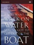 If You Want to Walk on Water, You've Got to Get Out of the Boat Video Study: A 6-Session Journey on Learning to Trust God