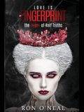 Love Is A Fingerprint: The Queen of Half Truths!