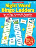 Sight Word Bingo Ladders, Grades K-2: Fun-And-Easy Reproducible Games That Target and Teach 300 Key Sight Words