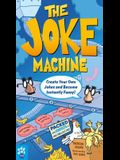 The Joke Machine: Create Your Own Jokes and Become Instantly Funny!
