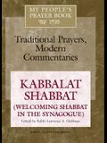 My People's Prayer Book Vol 8: Kabbalat Shabbat (Welcoming Shabbat in the Synagogue)