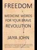 Freedom: Medicine Words for Your Brave Revolution