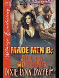 Made Men 8: All or Nothing (Siren Publishing Menage Everlasting)