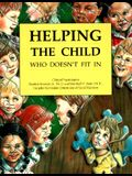 Helping the Child Who Doesn't Fit in