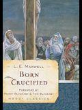 Born Crucified (Moody Classics)
