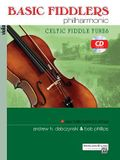 Basic Fiddlers Philharmonic Celtic Fiddle Tunes: Violin [With CD (Audio)]