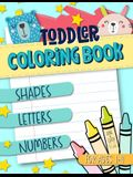 Toddler Coloring Book for Ages 1-4: Shapes Letters Numbers: June & Lucy Kids: A Fun Children's Activity Book for Preschool & Pre-Kindergarten Boys & G