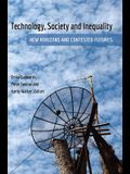 Technology, Society and Inequality; New Horizons and Contested Futures