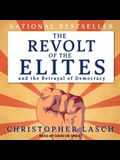 The Revolt of the Elites and the Betrayal of Democracy Lib/E