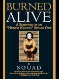 Burned Alive: A Survivor of an honor Killing Speaks Out