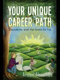 Your Unique Career Path (Black and White Version): Discover the Work that Works for You