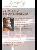 Comedias Escanderbecas: El Jenízaro de Albania, El Príncipe Esclavo, Primera Parte, El Príncipe Esclavo, Segunda Parte, El Gran Jorge Castriot