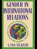 Gender in International Relations: Feminist Perspectives on Achieving Global Security